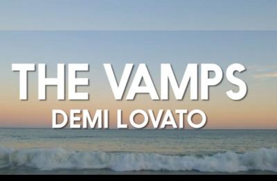 The Vamps - Demi Lovato
